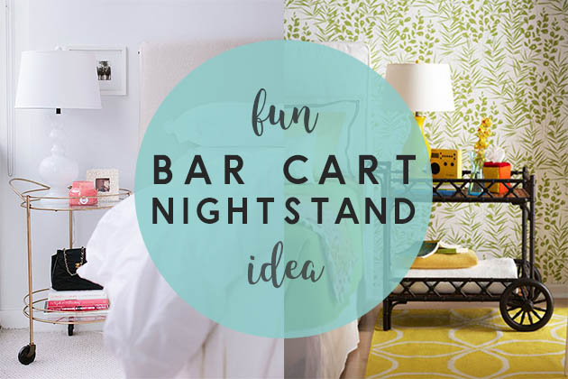 reputable site 1dee2 9bec0 Fun idea: Use a Bar Cart as a Nightstand – Life Fancified